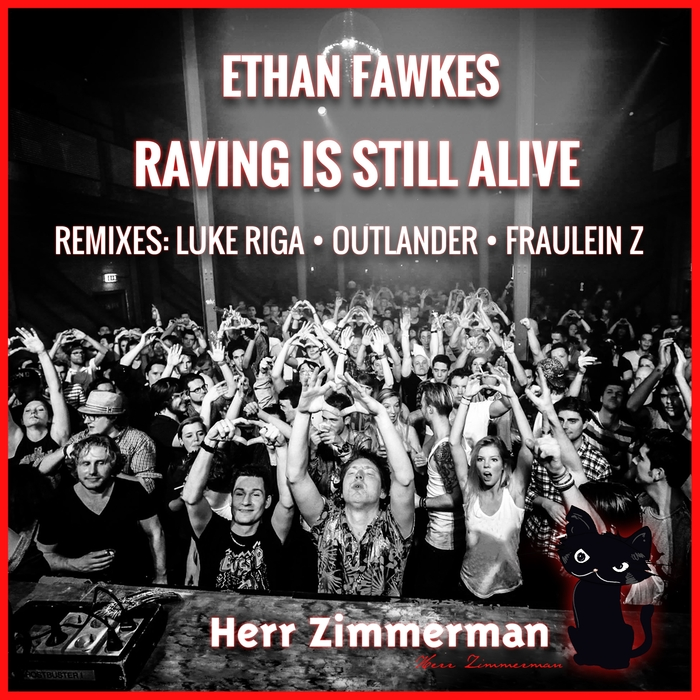 ETHAN FAWKES - Raving Is Still Alive