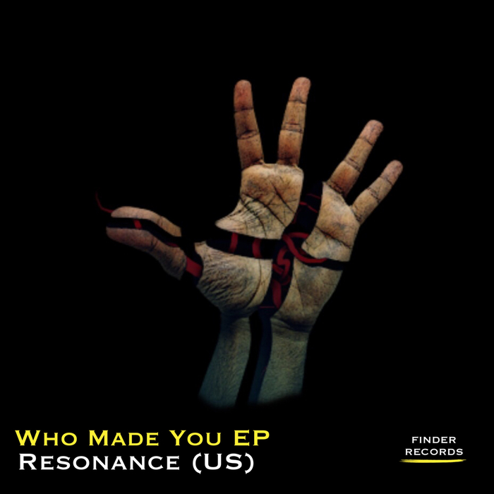 RESONANCE - Who Made You EP