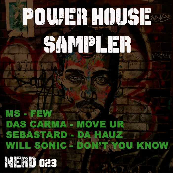 MS/DAS CARMA/SEBASTARD/WILL SONIC - Nerd Records Presents: Power House Sampler