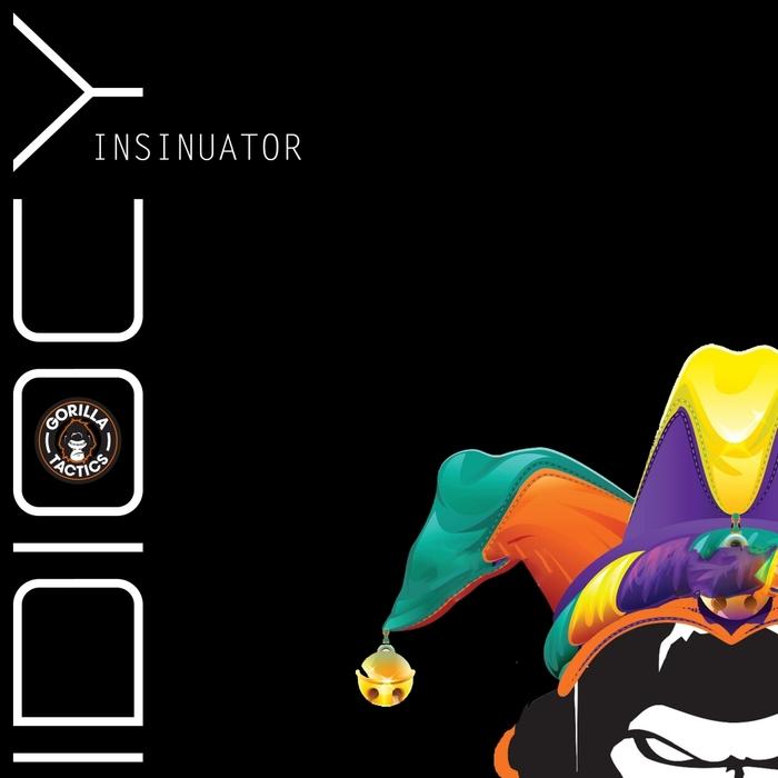 INSINUATOR - Idiocy