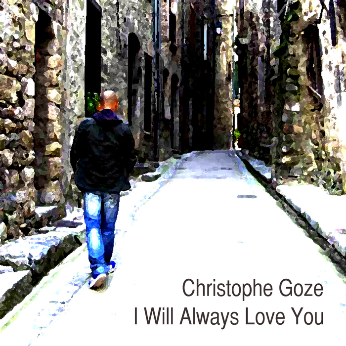 Christophe Goze - I Will Always Love You