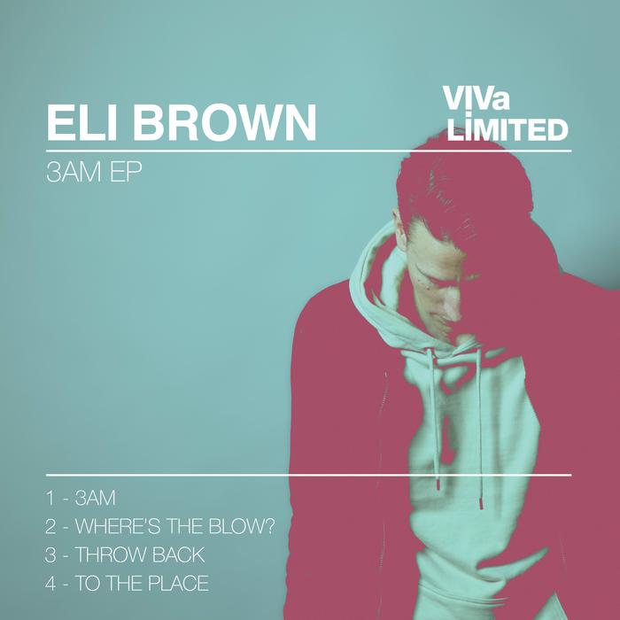 ELI BROWN - 3AM EP