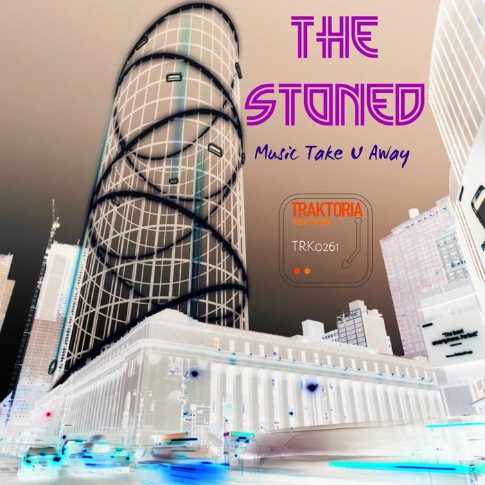 THE STONED - Music Take U Away EP