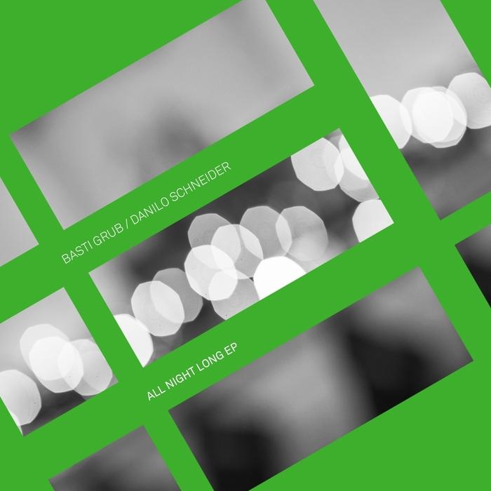 DANILO SCHNEIDER/BASTI GRUB - All Night Long EP