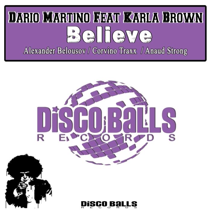 DARIO MARTINO feat KARLA BROWN - Believe Remixes