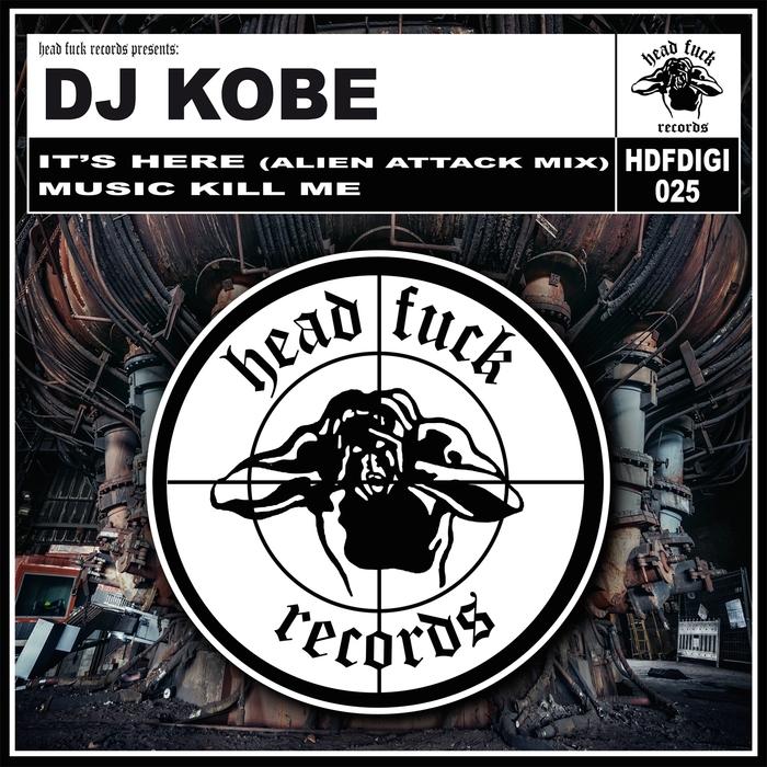 DJ KOBE - It's Here/Music Kill Me