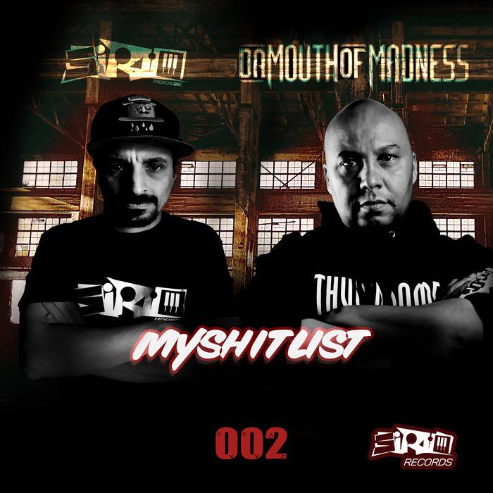 SIRIO feat DA MOUTH OF MADNESS - MyShitList