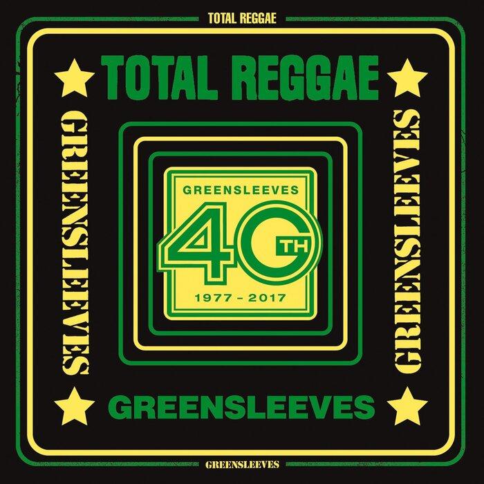 VARIOUS - Total Reggae/Greensleeves 40th (1977-2017)