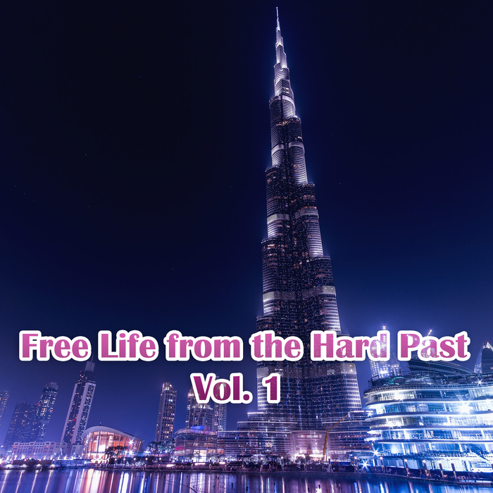 VARIOUS - Free Life From The Hard Past Vol 1