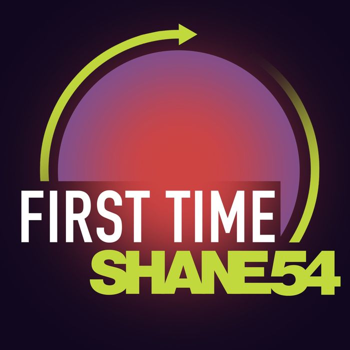 SHANE 54 - First Time