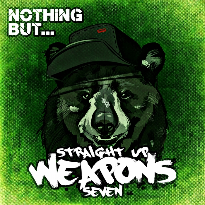 VARIOUS - Nothing But Straight Up Weapons Vol 7