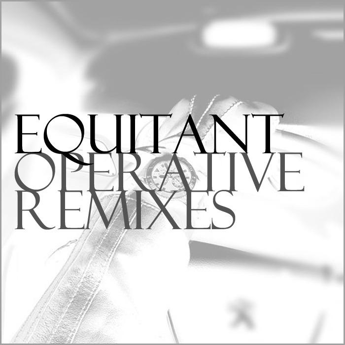 EQUITANT - Operative Remixes