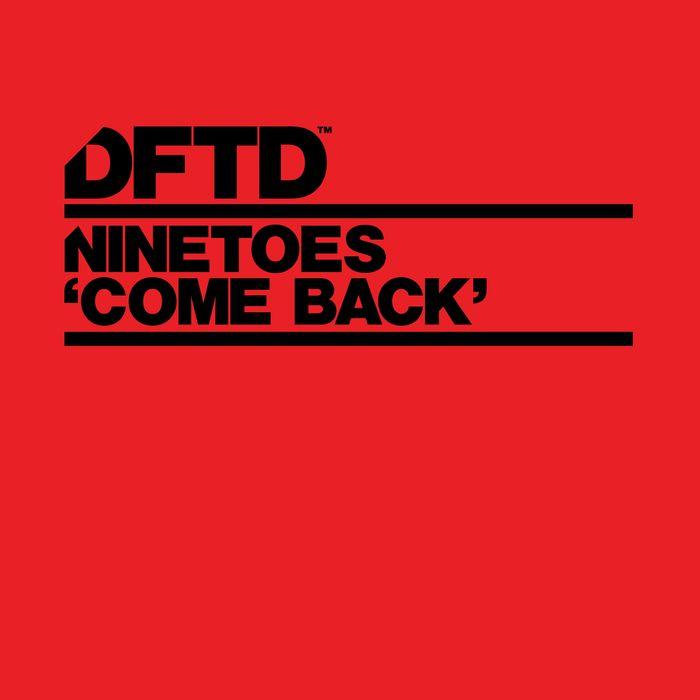 NINETOES - Come Back