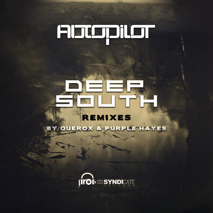 AUTOPILOT - Deep South Remixes