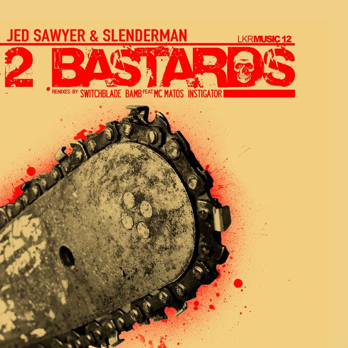 JED SAWYER/SLENDERMAN - 2 Bastards