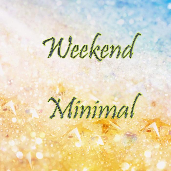 LITURGICH/MAX MINEYEV/ALEX D PROJECT/FANTOMAN/FROST MILES - Weekend Minimal