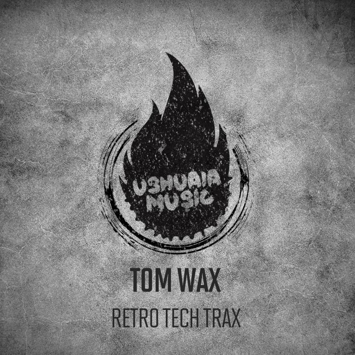 TOM WAX - Retro Tech Trax