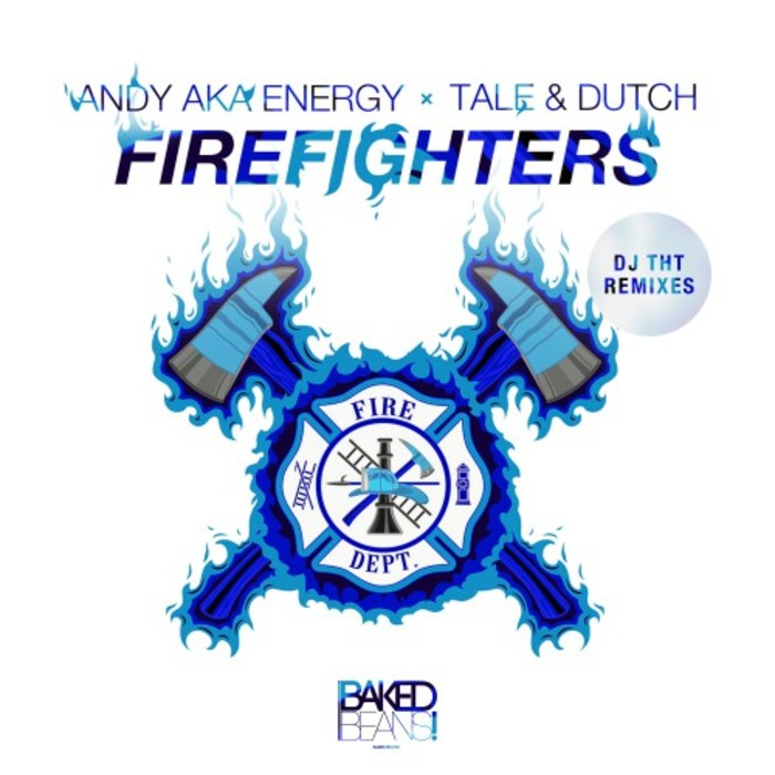 ANDY aka ENERGY & TALE & DUTCH - Firefighters