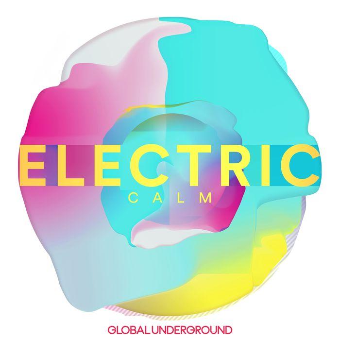 VARIOUS - Global Underground - Electric Calm Vol  7