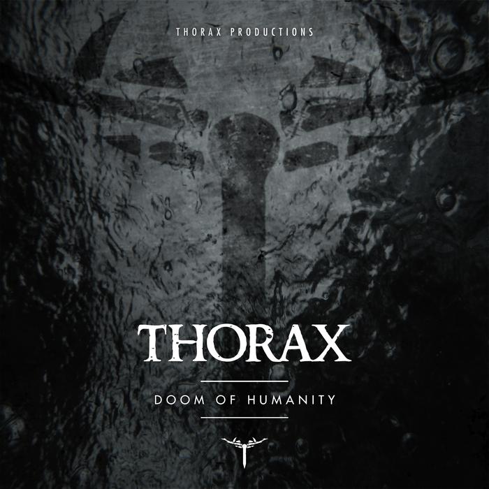 THORAX - Doom Of Humanity