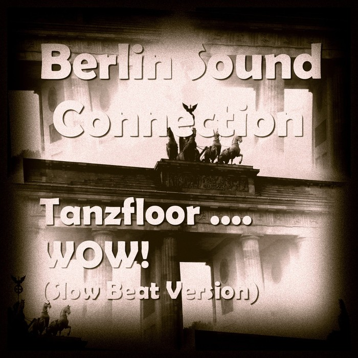 BERLIN SOUND CONNECTION - Tanzfloor .... WOW!