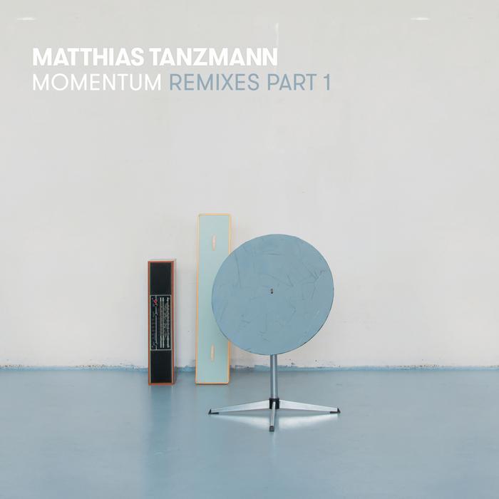 MATTHIAS TANZMANN - Momentum Remixes Part 1