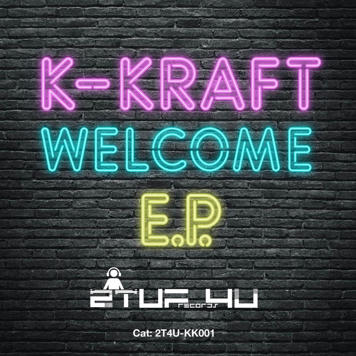 K-KRAFT - Welcome To K-Kraft EP
