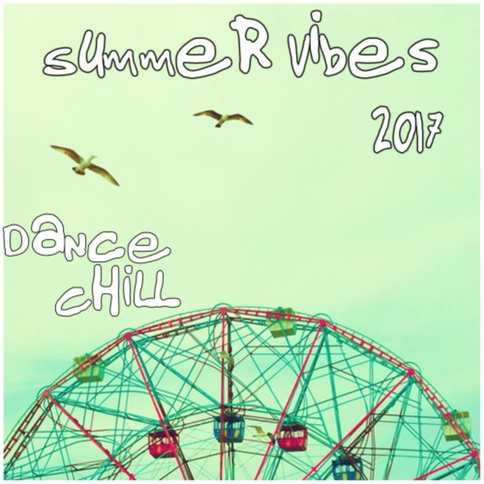 VARIOUS - Summer Vibes 2017 (Dance Chill)