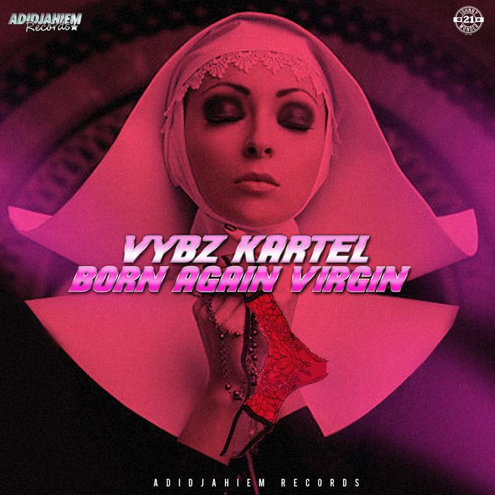 VYBZ KARTEL - Born Again Virgin (Explicit)