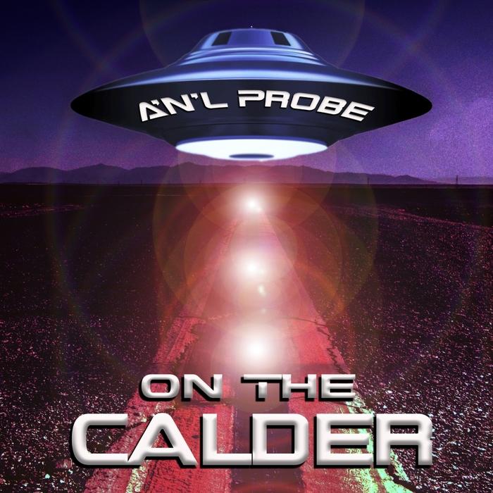 A'N'L PROBE - On The Calder