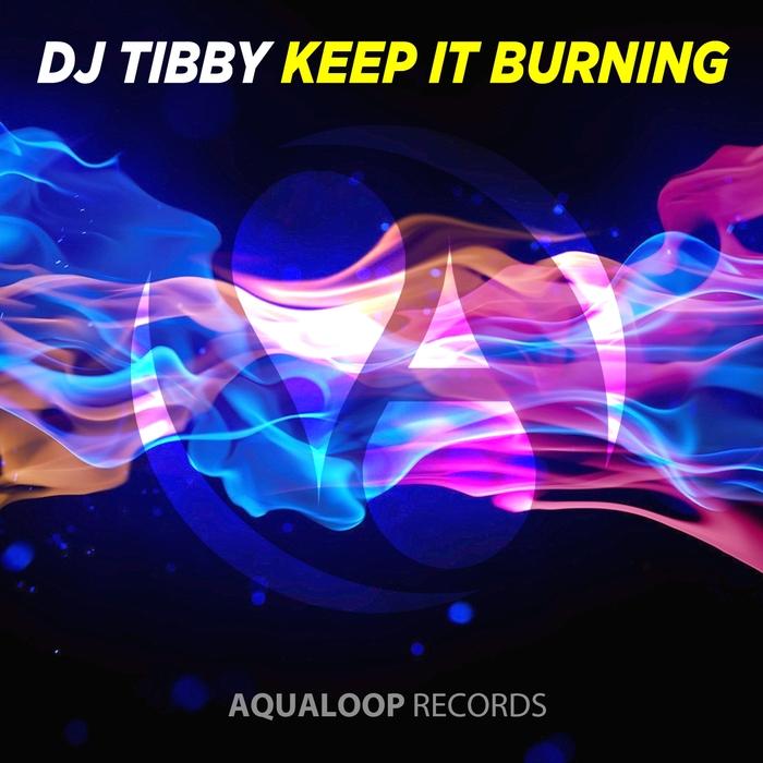 DJ TIBBY - Keep It Burning