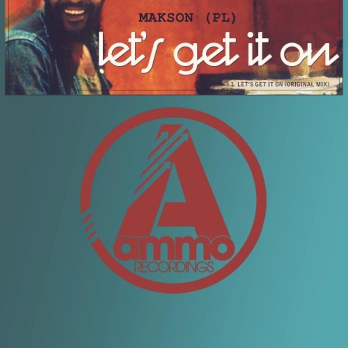MAKSON - Let's Get It On