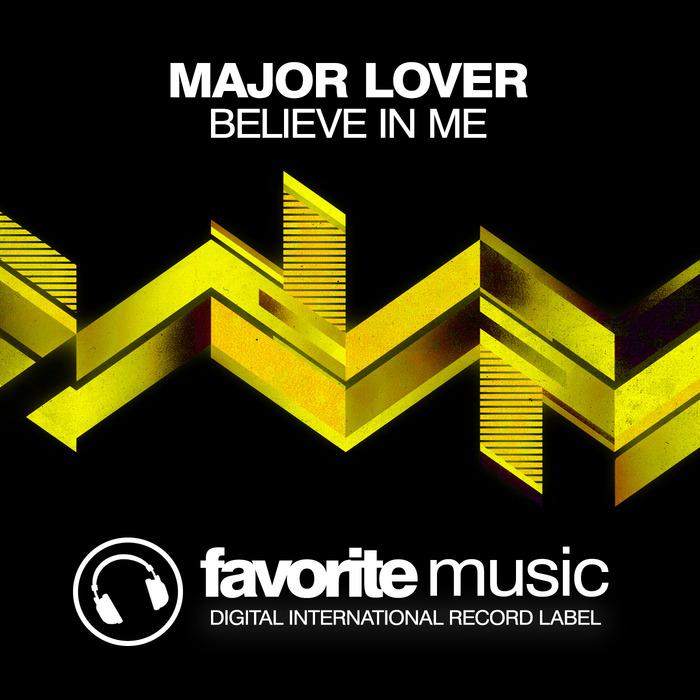 MAJOR LOVER - Believe In Me