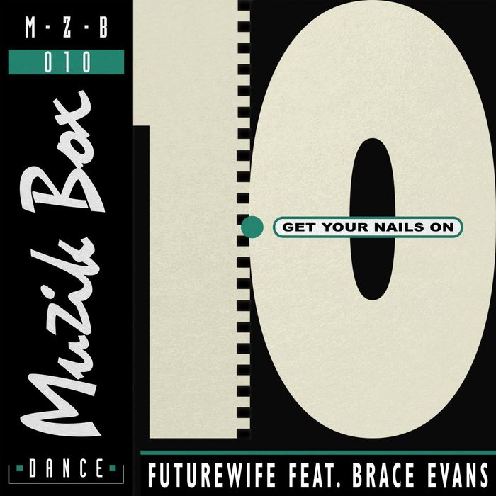 FUTUREWIFE feat BRACE EVANS - Get Your Nails On