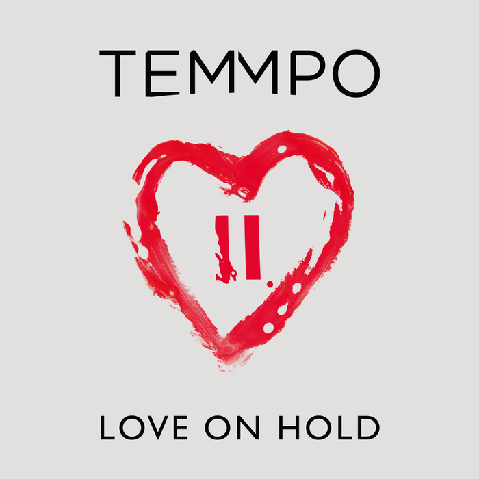 TEMMPO - Love On Hold