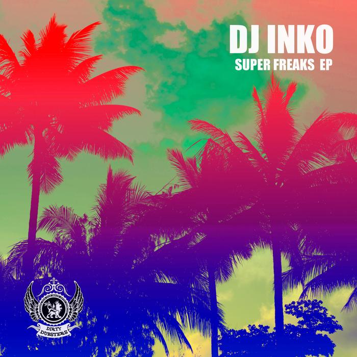 DJ INKO - Super Freaks EP