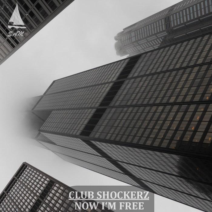 CLUB SHOCKERZ - Now I'm Free