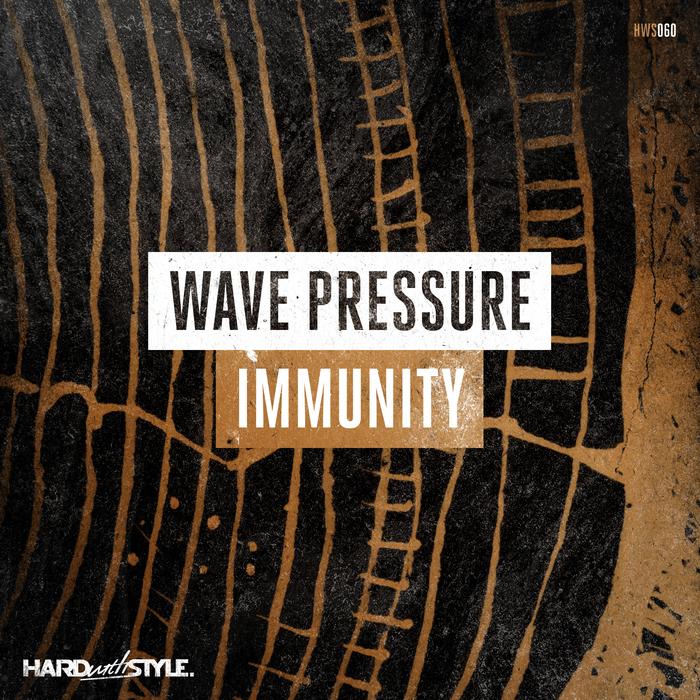 WAVE PRESSURE - Immunity