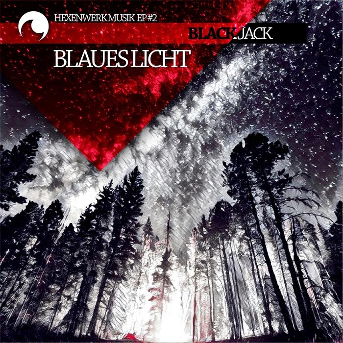 BLAUES LICHT - Black Jack EP