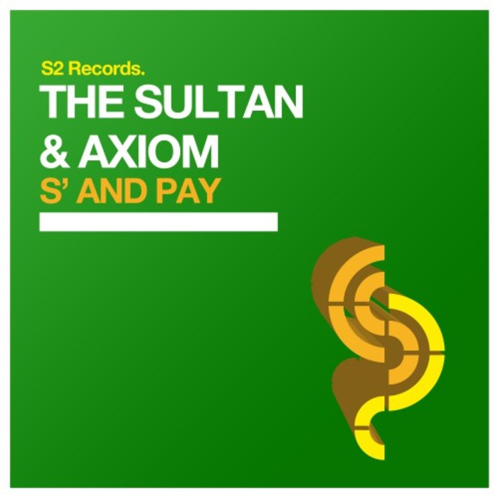 THE SULTAN & AXIOM - S' And Pay