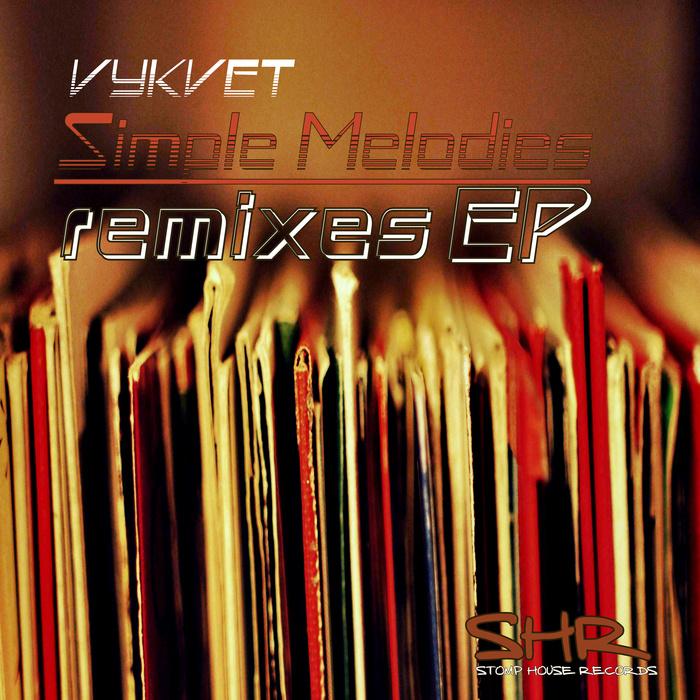 VYKVET - Simple Melodies EP (Remixes)