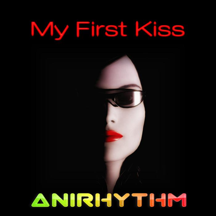 ANIRHYTHM - My First Kiss