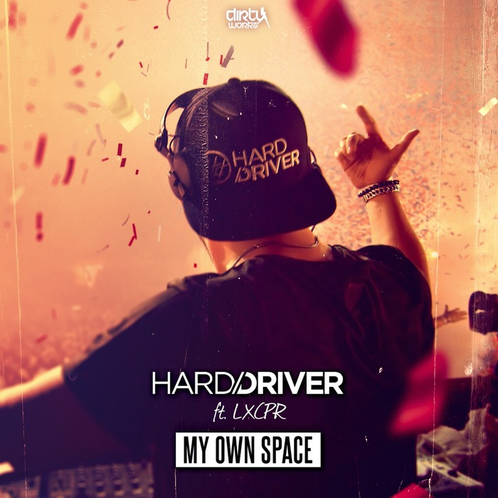 HARD DRIVER feat LXCPR - My Own Space