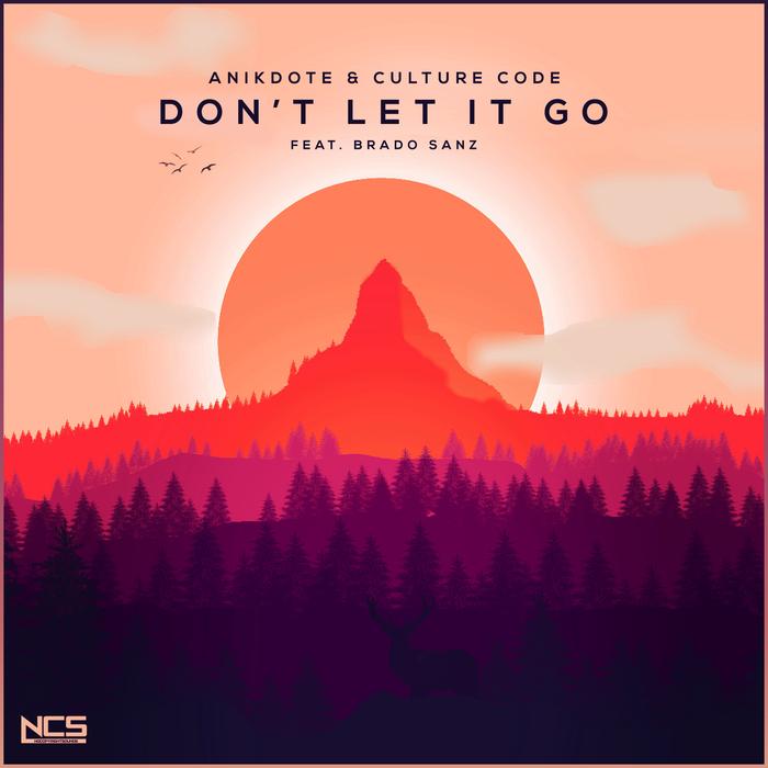 ANIKDOTE & CULTURE CODE feat BRADO SANZ - Don't Let It Go