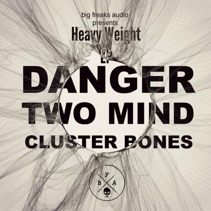 DANGER/TWO MIND/CLUSTER BONES - Heavy Weight