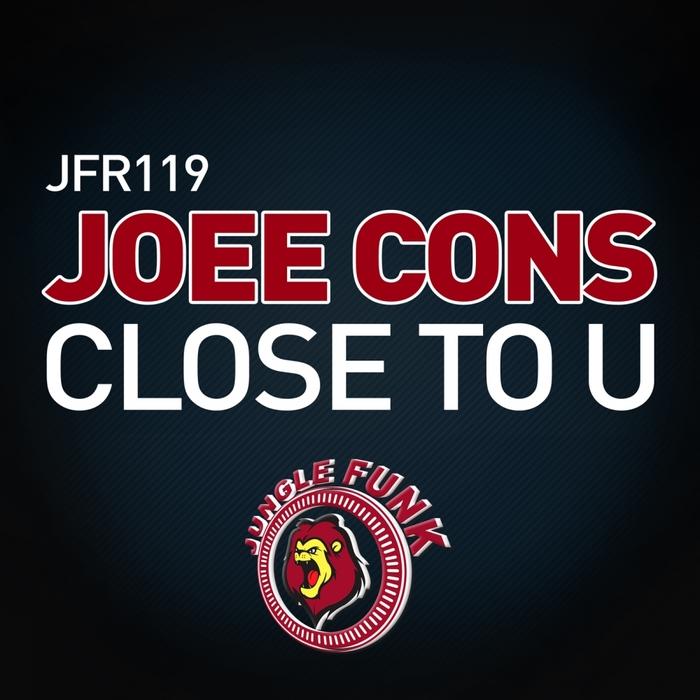 JOEE CONS - Close To U