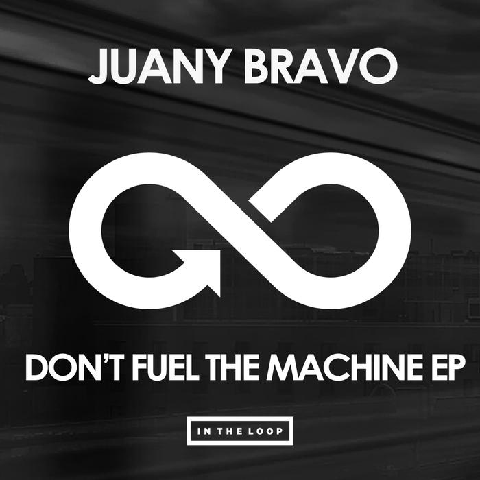 JUANY BRAVO - Don't Fuel The Machine EP