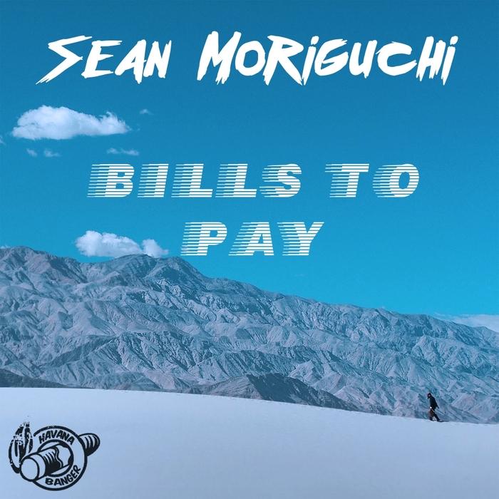 SEAN MORIGUCHI - Bills To Pay