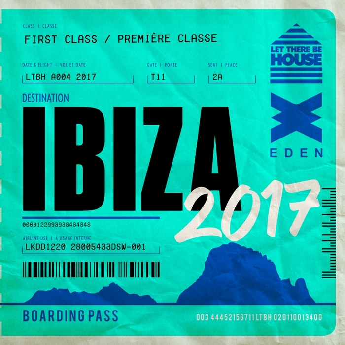 VARIOUS - Let There Be House Destination Ibiza 2017
