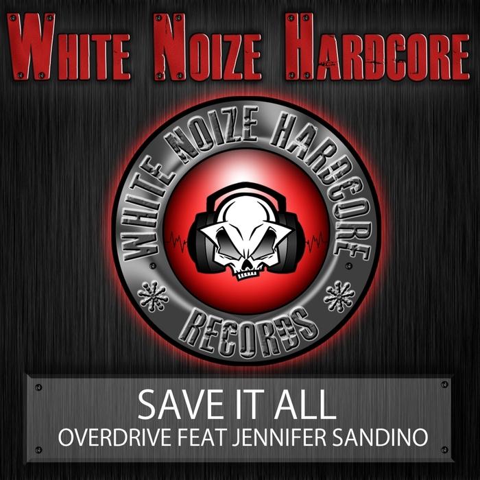 OVERDRIVE feat JENNIFER SANDINO - Save It All